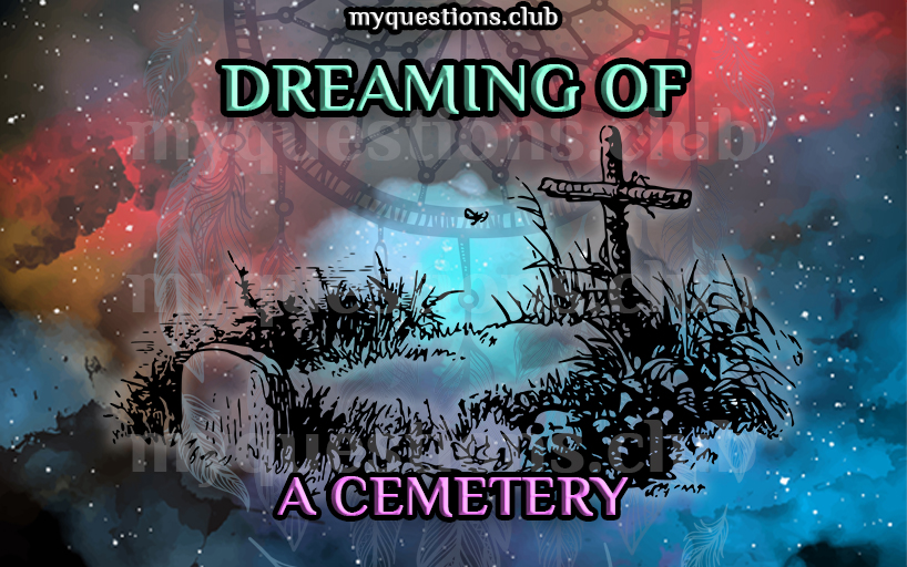 DREAMING OF A CEMETERY