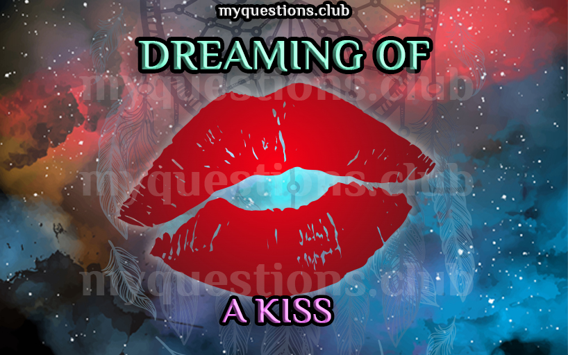 DREAMING OF A KISS