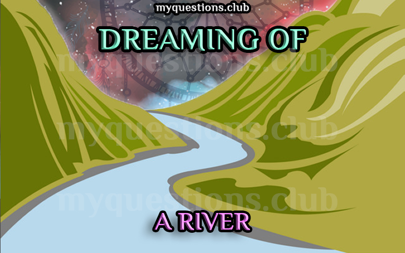 DREAMING OF A RIVER