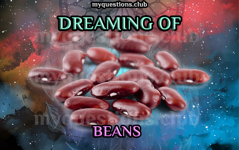 DREAMING OF BEANS