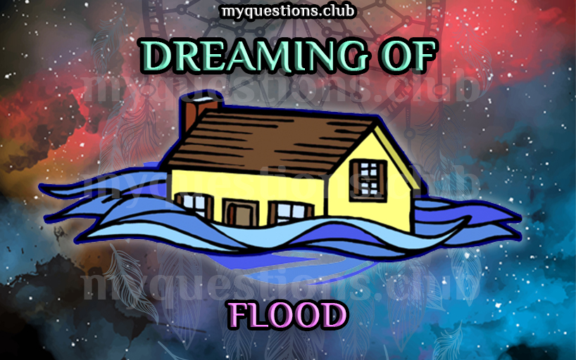 DREAMING OF FLOOD