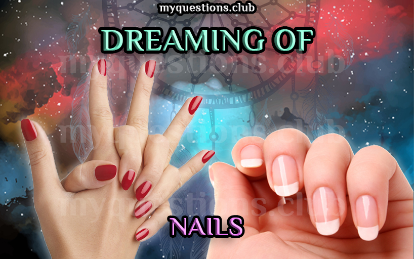 DREAMING OF NAILS
