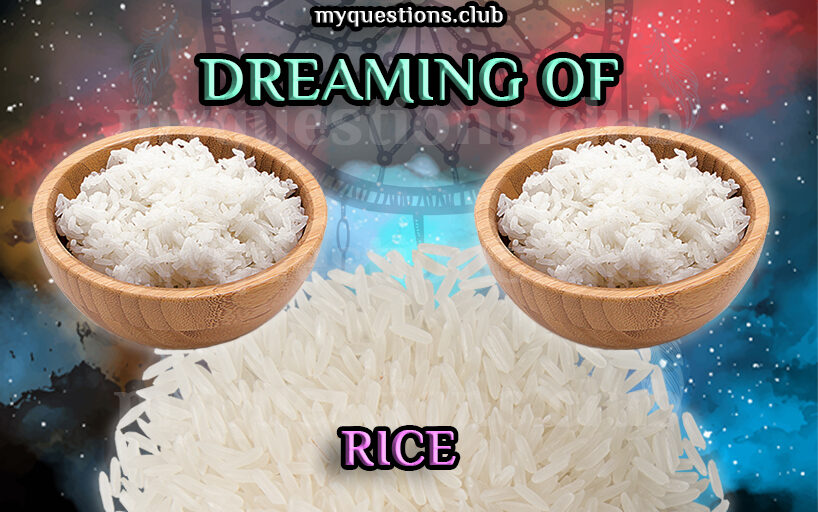 DREAMING OF RICE