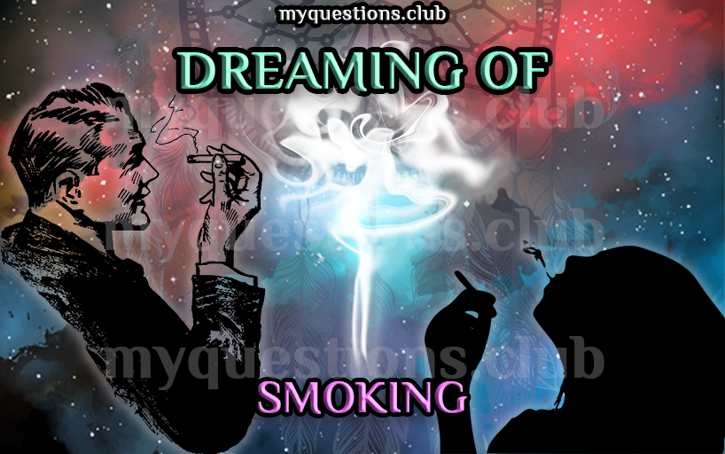 DREAMING OF SMOKING