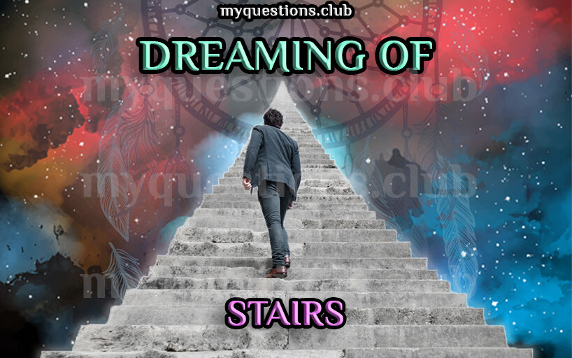 DREAMING OF STAIRS