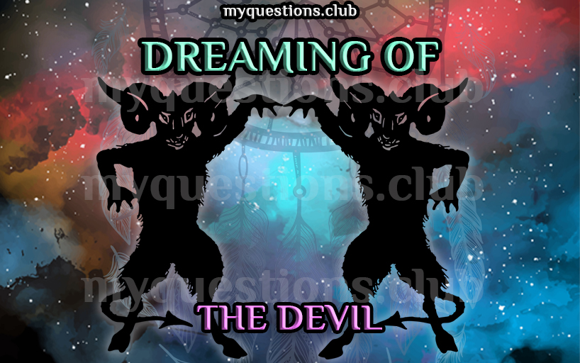 DREAMING OF THE DEVIL