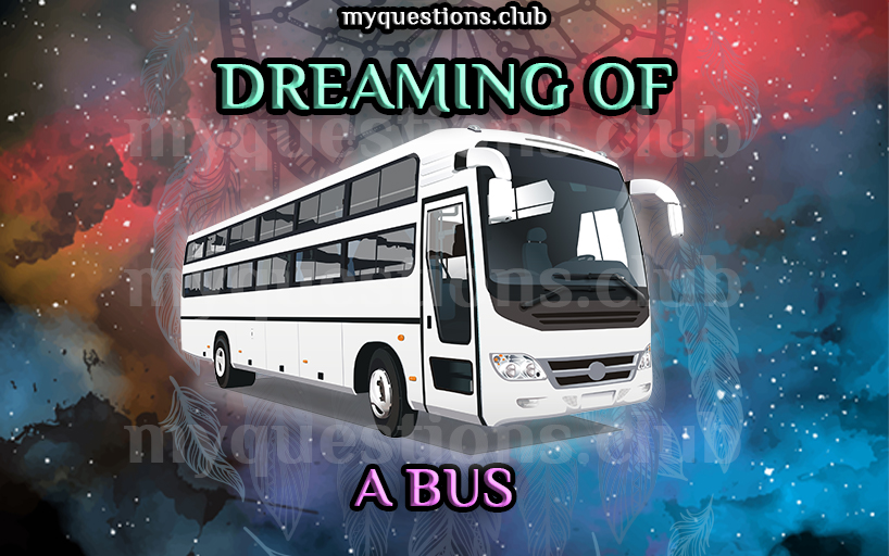 DREAMING OF A BUS