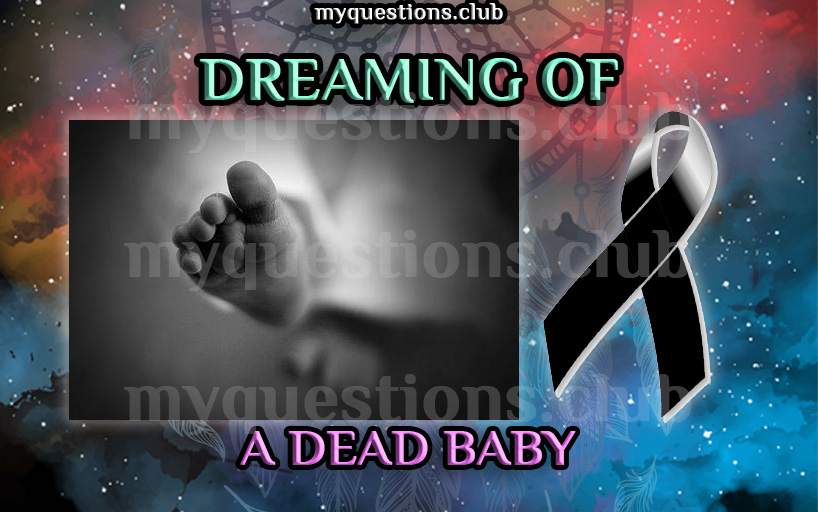 DREAMING OF A DEAD BABY