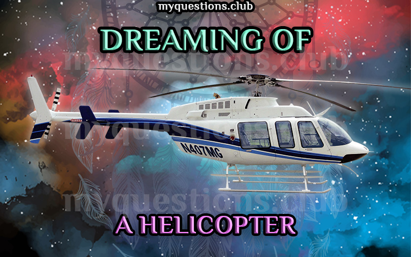 DREAMING OF A HELICOPTER