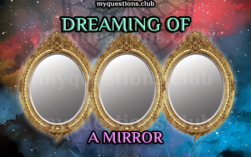 DREAMING OF A MIRROR