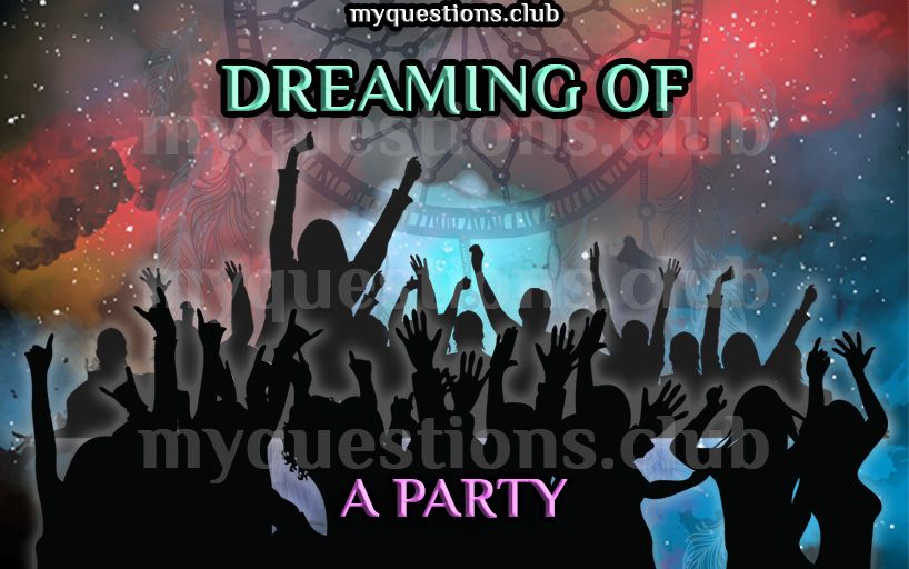 DREAMING OF A PARTY