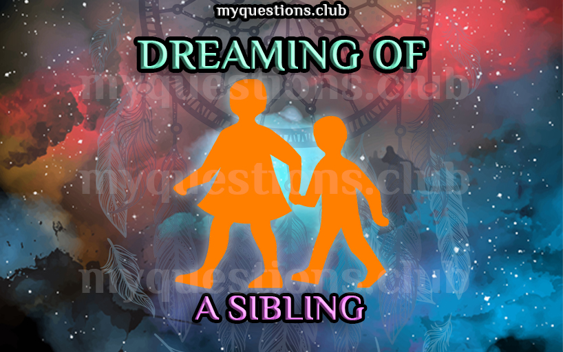 DREAMING OF A SIBLING