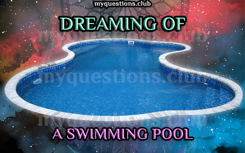 DREAMING OF A SWIMMING POOL