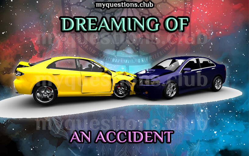 DREAMING OF AN ACCIDENT