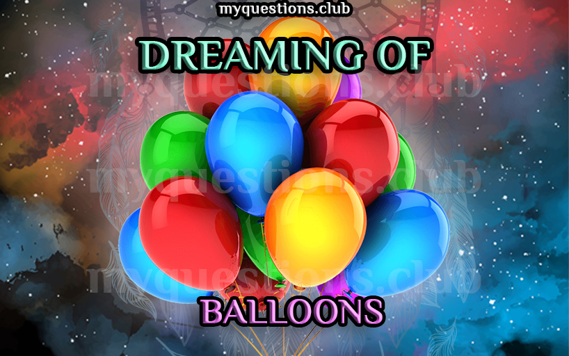 DREAMING OF BALLOONS