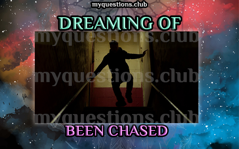 DREAMING OF BEEN CHASED