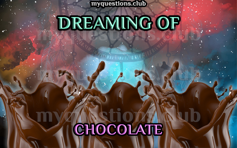 DREAMING OF CHOCOLATE