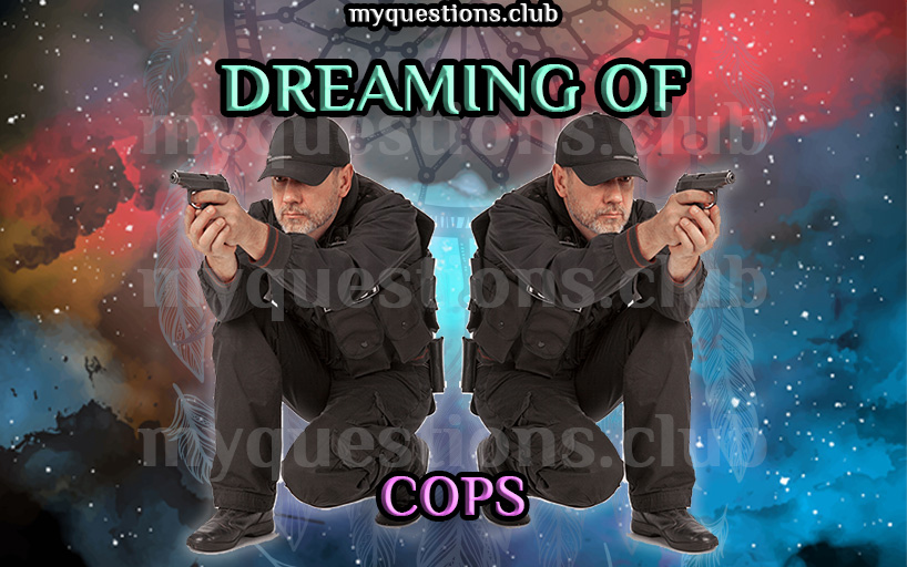 DREAMING OF COPS