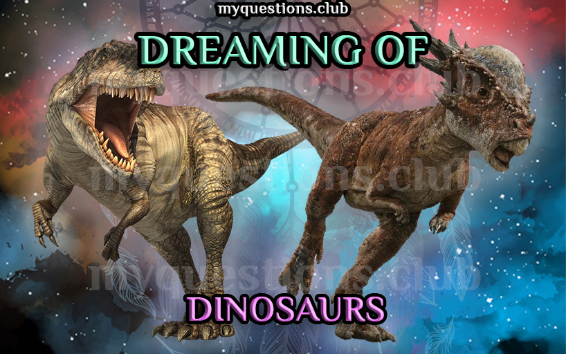 DREAMING OF DINOSAURS