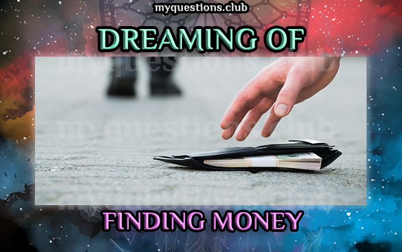 DREAMING OF FINDING MONEY