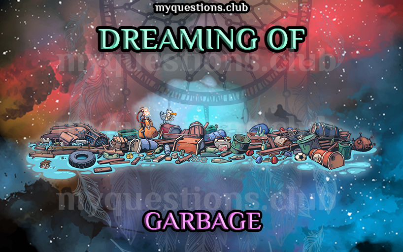 DREAMING OF GARBAGE