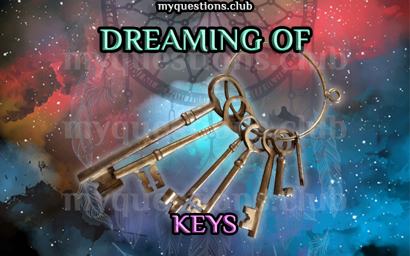 DREAMING OF KEYS