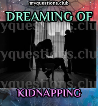 DREAMING OF KIDNAPPING