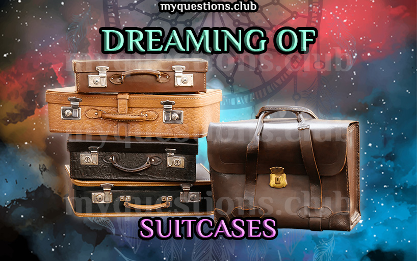 DREAMING OF SUITCASES