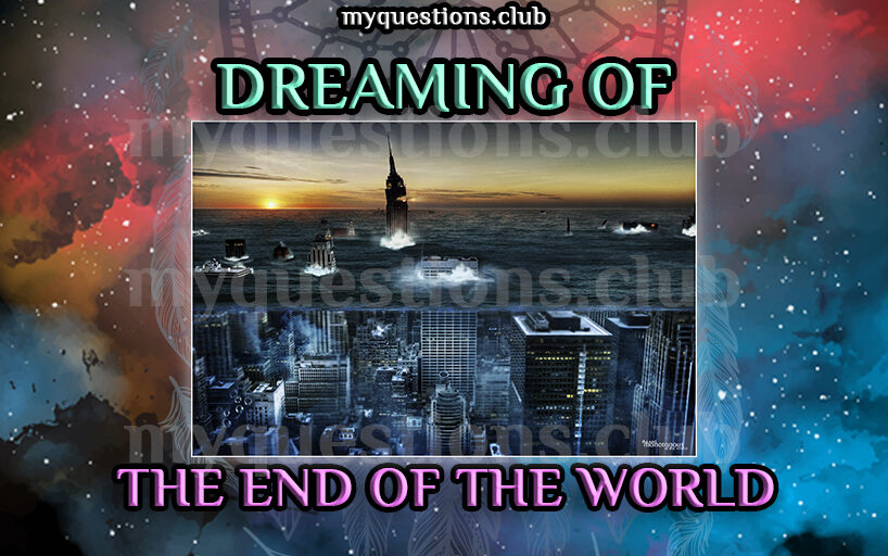 DREAMING OF THE END OF THE WORLD