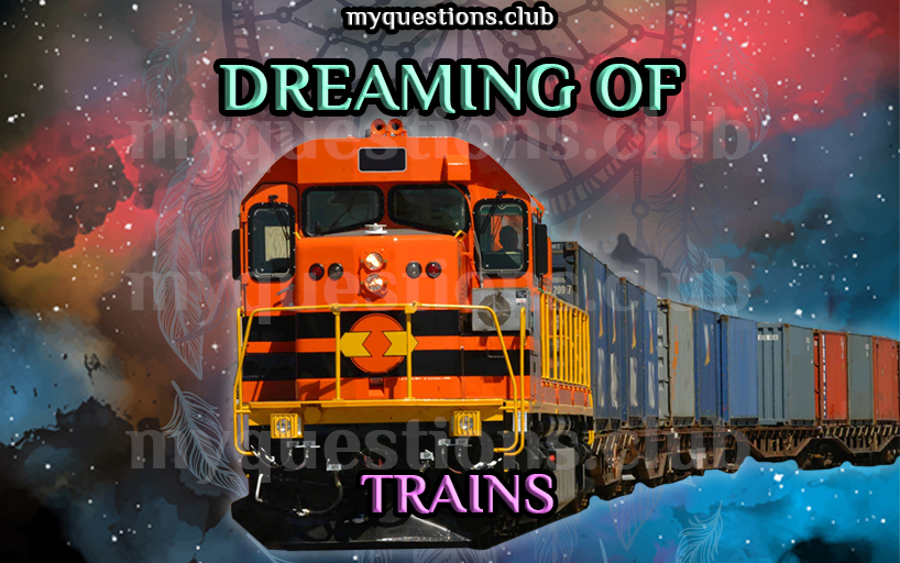 DREAMING OF TRAINS