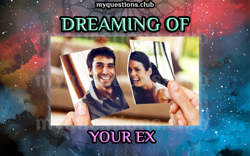 DREAMING OF YOUR EX