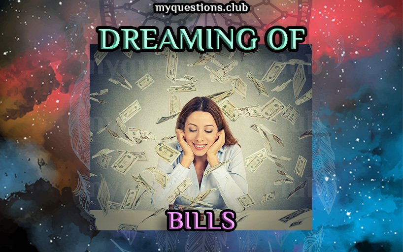 dreaming of bills