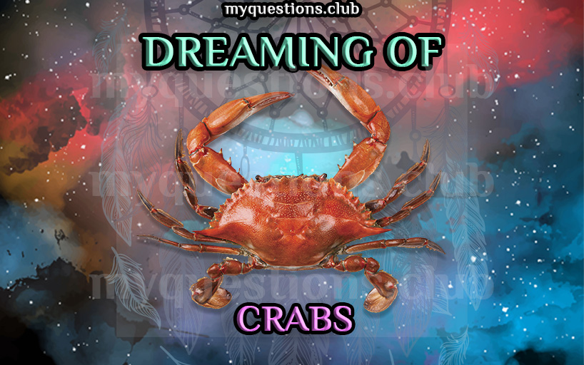 dreaming of crabs