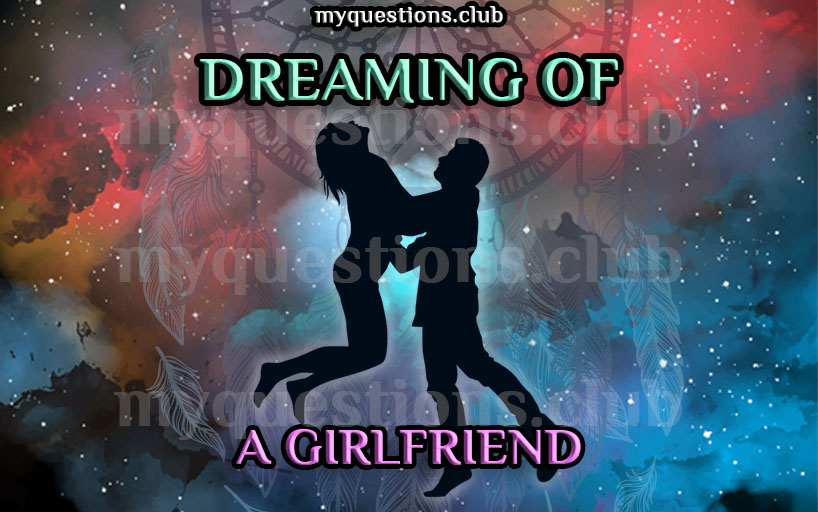 DREAMING OF A GIRLFRIEND