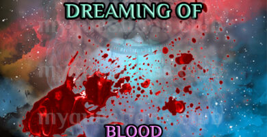 DREAMING OF BLOOD