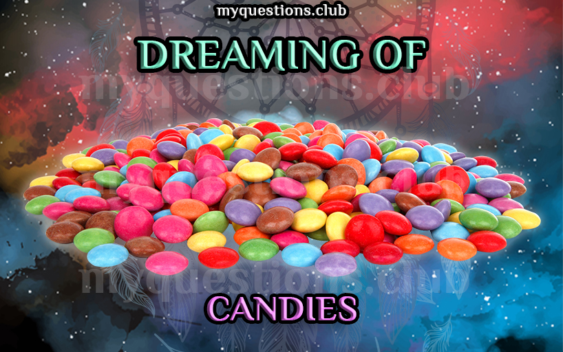 DREAMING OF CANDIES