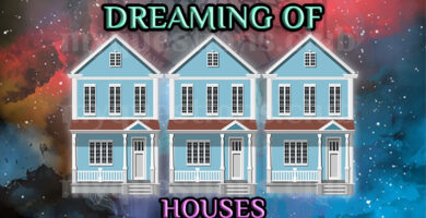 DREAMING OF HOUSES