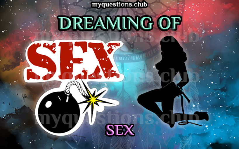 DREAMING OF SEX