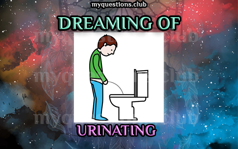 DREAMING OF URINATING