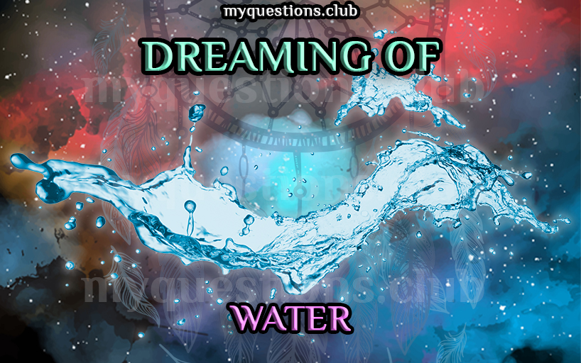 DREAMING OF WATER