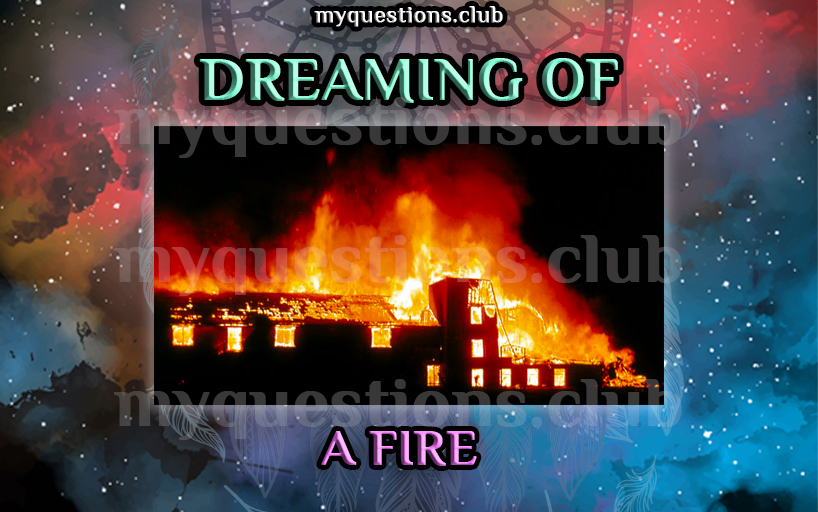 DREAMING OF A FIRE