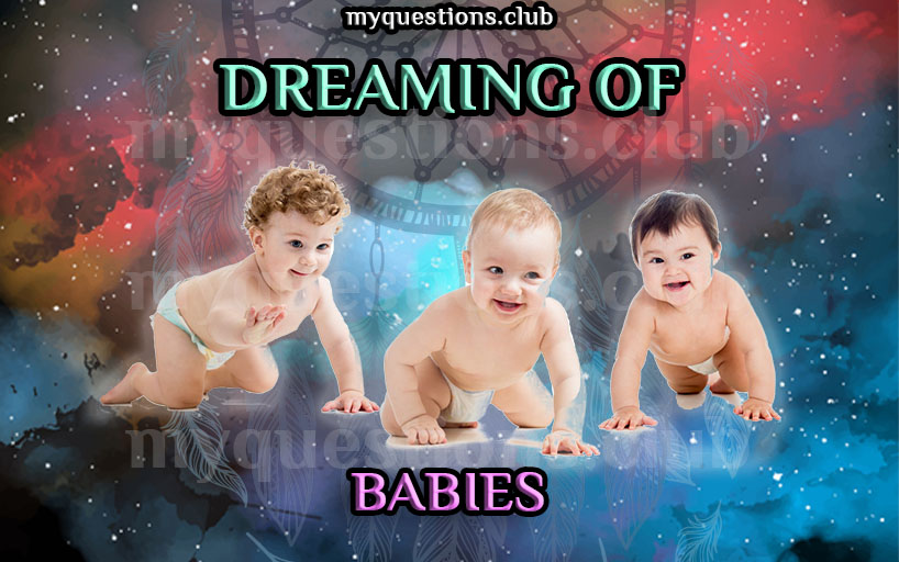 DREAMING OF BABIES