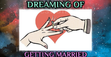 DREAMING OF GETTING MARRIED