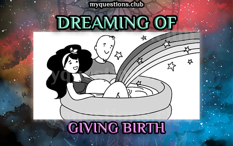 DREAMING OF GIVING BIRTH