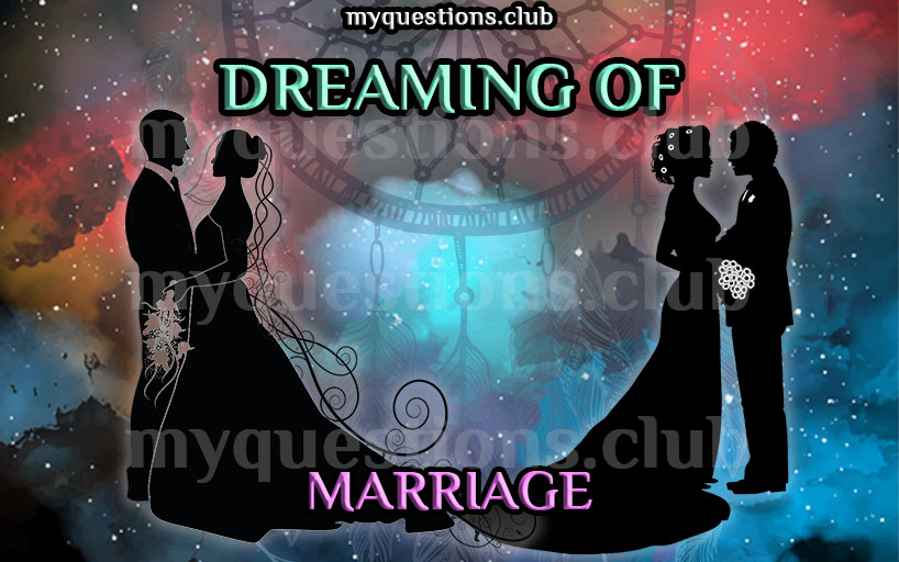 DREAMING OF MARRIAGE