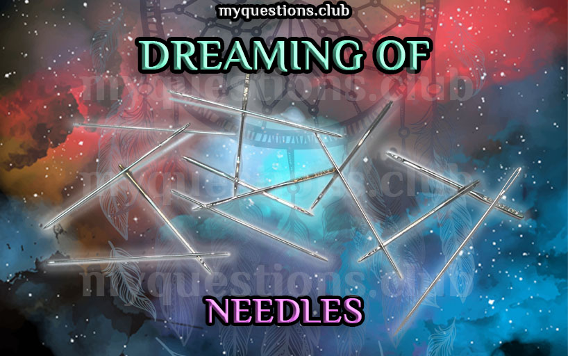 DREAMING OF NEEDLES
