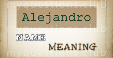 ALEJANDRO NAME MEANING