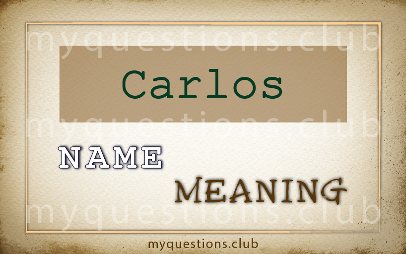 CARLOS NAME MEANING