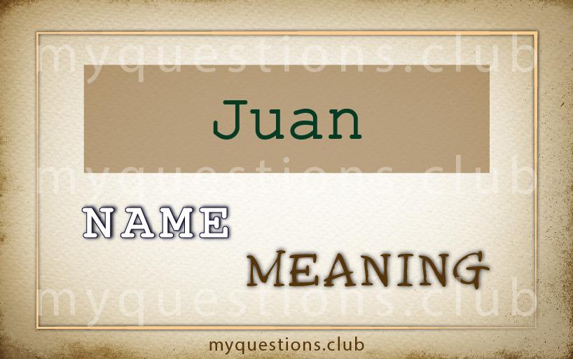 JUAN NAME MEANING