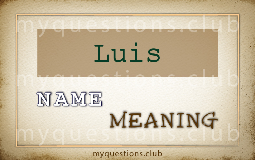 LUIS NAME MEANING